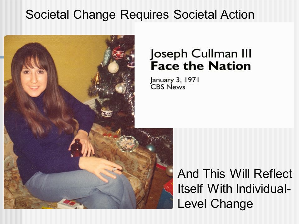 Societal Change Requires Societal Action And This Will Reflect Itself With Individual- Level Change