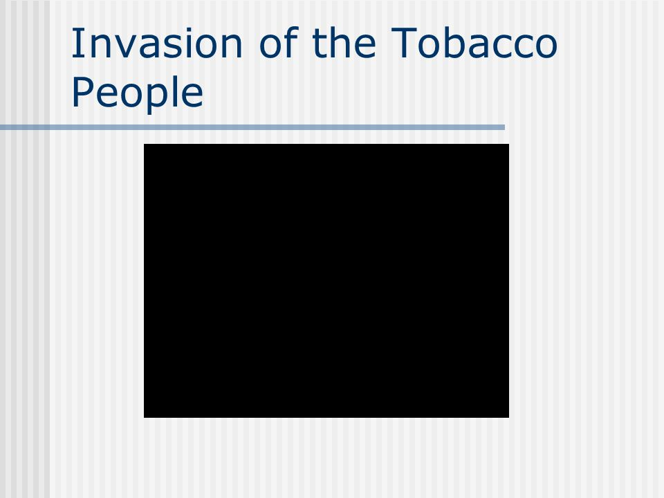 Invasion of the Tobacco People