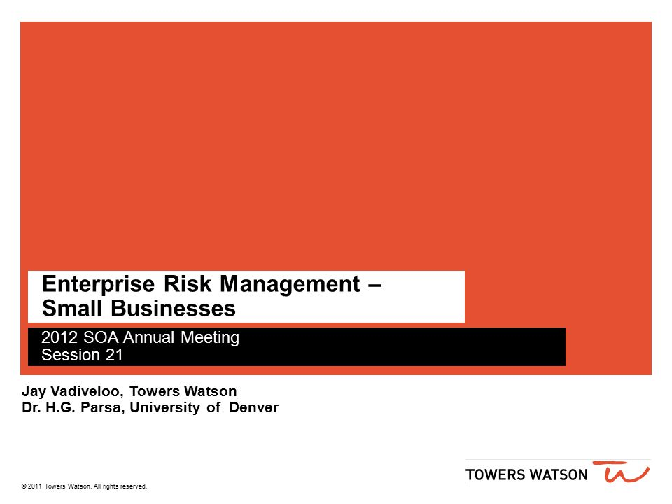 towerswatson.com 2 Outline Motivation for Enterprise Risk Management for Small Businesses (ERM-SB) initiative Why ERM-SB does not exist.