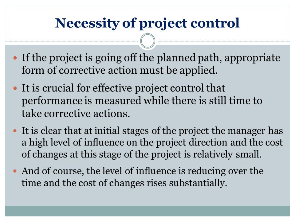 Necessity of project control Level of influence vs.