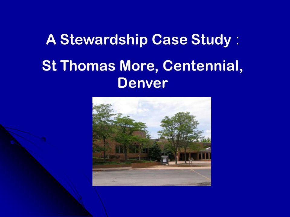 A Stewardship Case Study : St Thomas More, Centennial, Denver