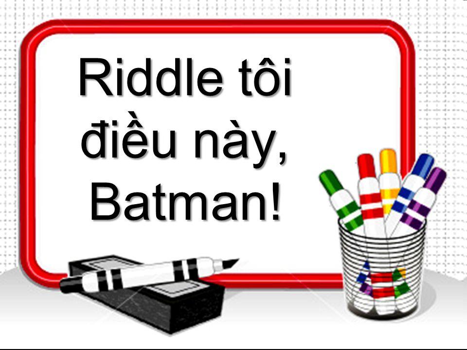 Riddle tôi điều này, Batman!