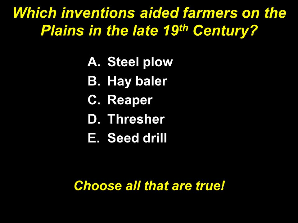 Which inventions aided farmers on the Plains in the late 19 th Century.