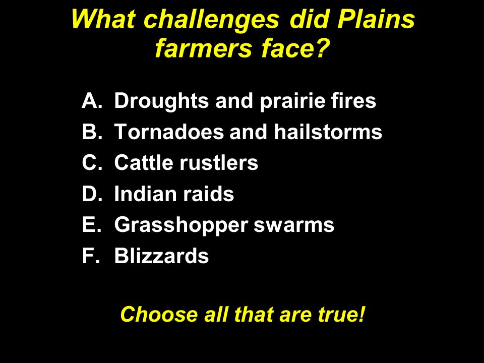 What challenges did Plains farmers face.