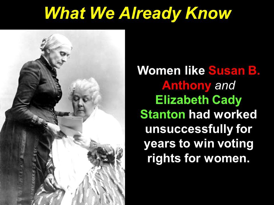 What We Already Know Women like Susan B.