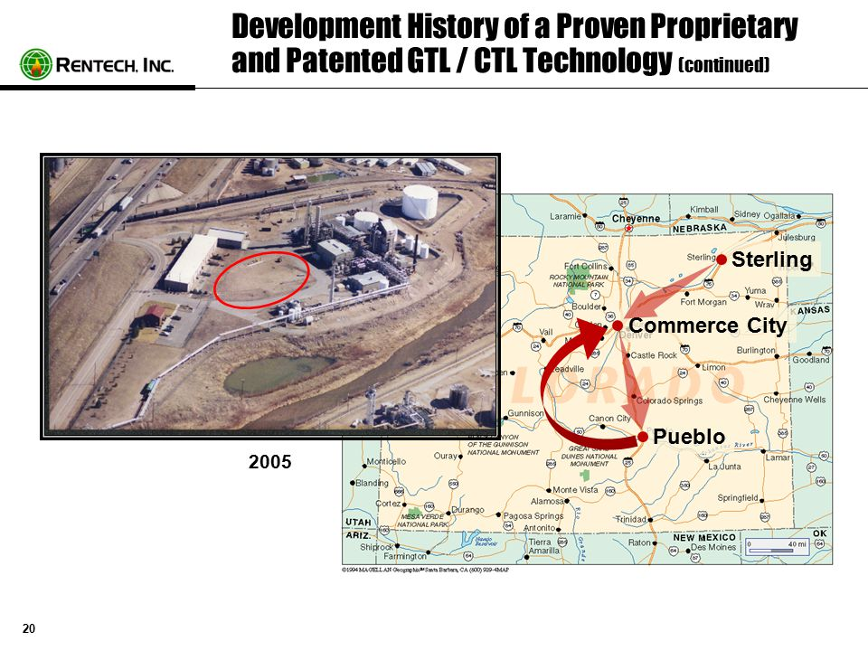 20 Development History of a Proven Proprietary and Patented GTL / CTL Technology (continued) 2005 Commerce City Sterling Pueblo