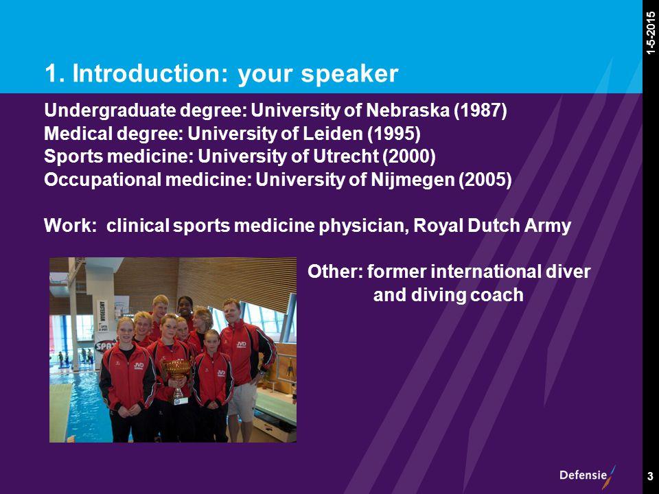 1-5-2015 3 1. Introduction: your speaker Undergraduate degree: University of Nebraska (1987) Medical degree: University of Leiden (1995) Sports medici