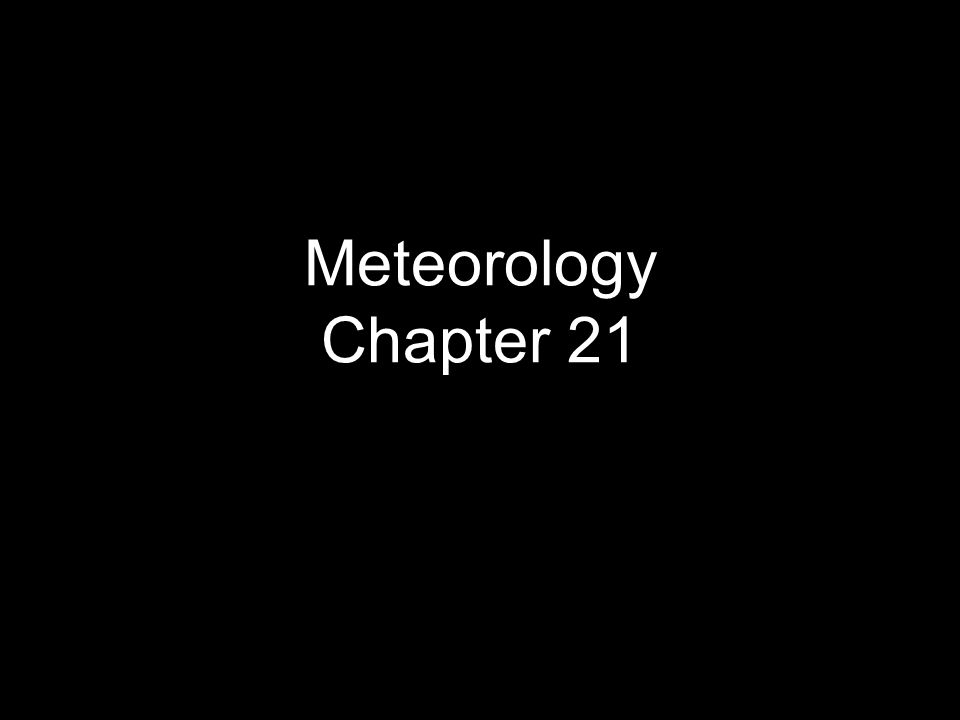 Meteorology Chapter 21