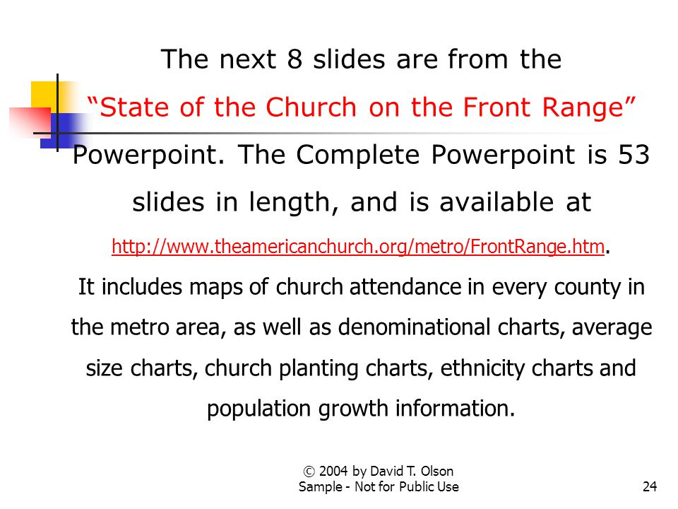 """© 2004 by David T. Olson Sample - Not for Public Use24 The next 8 slides are from the """"State of the Church on the Front Range"""" Powerpoint. The Complet"""