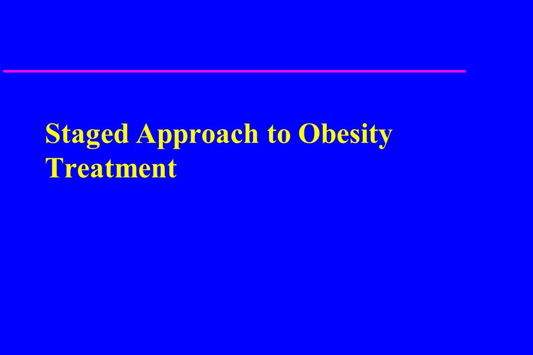 Staged Approach to Obesity Treatment