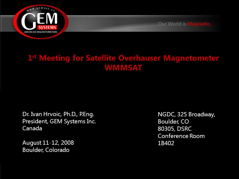 1 st Meeting for Satellite Overhauser Magnetometer WMMSAT Dr.