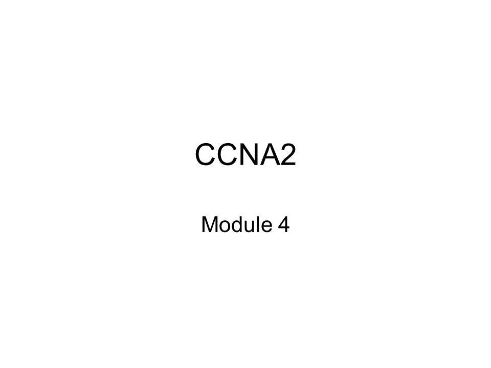 CCNA2 Module 4