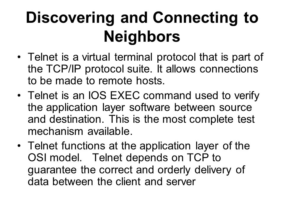 Telnet is a virtual terminal protocol that is part of the TCP/IP protocol suite.