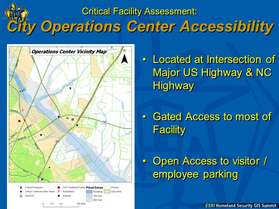 Critical Facility Assessment: City Operations Center Accessibility Located at Intersection of Major US Highway & NC Highway Gated Access to most of Facility Open Access to visitor / employee parking Located at Intersection of Major US Highway & NC Highway Gated Access to most of Facility Open Access to visitor / employee parking