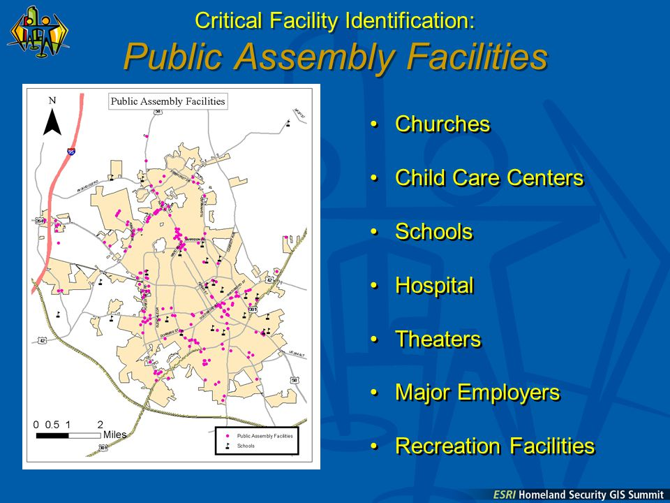 Churches Child Care Centers Schools Hospital Theaters Major Employers Recreation Facilities Churches Child Care Centers Schools Hospital Theaters Major Employers Recreation Facilities Critical Facility Identification: Public Assembly Facilities