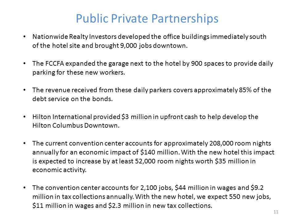 Public Private Partnerships 11 Nationwide Realty Investors developed the office buildings immediately south of the hotel site and brought 9,000 jobs downtown.