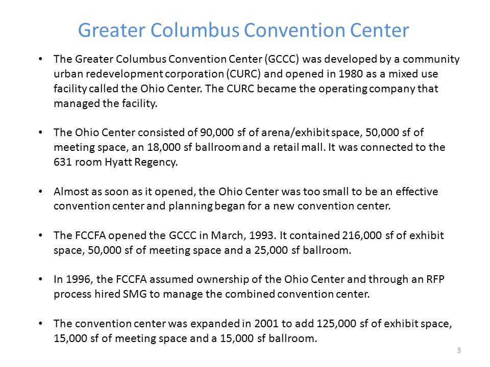 Greater Columbus Convention Center 3 The Greater Columbus Convention Center (GCCC) was developed by a community urban redevelopment corporation (CURC)