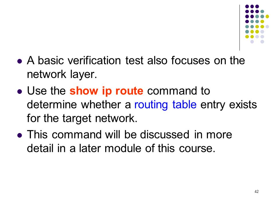 42 A basic verification test also focuses on the network layer.