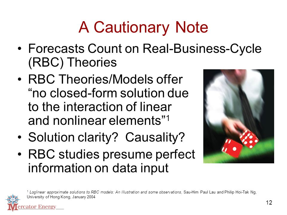 12 A Cautionary Note Forecasts Count on Real-Business-Cycle (RBC) Theories RBC Theories/Models offer no closed-form solution due to the interaction of linear and nonlinear elements 1 Solution clarity.