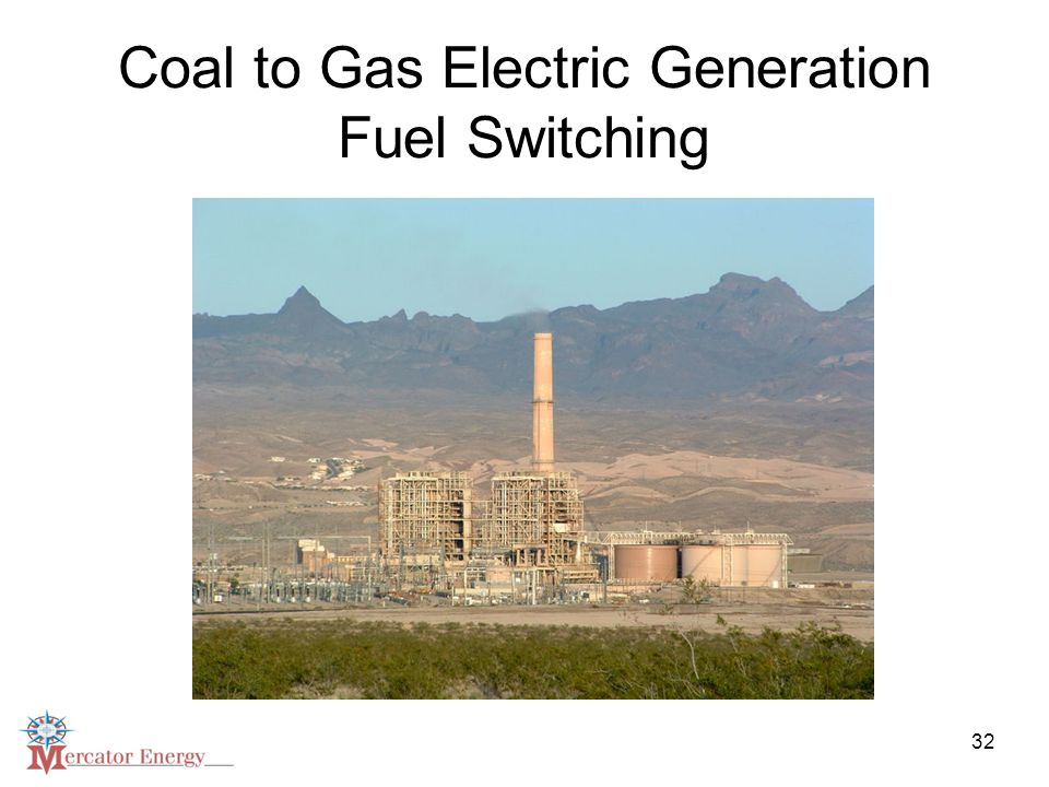 32 Coal to Gas Electric Generation Fuel Switching