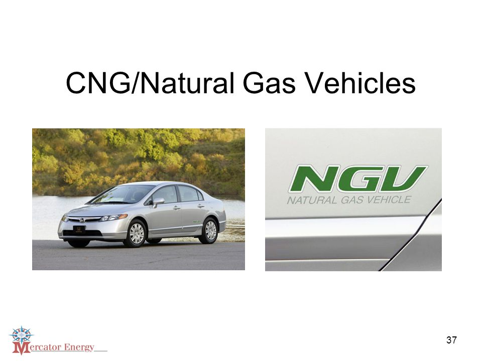 37 CNG/Natural Gas Vehicles