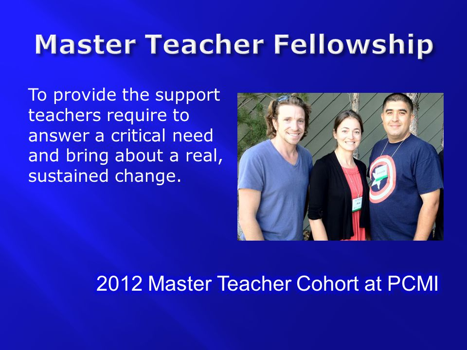 To provide the support teachers require to answer a critical need and bring about a real, sustained change.