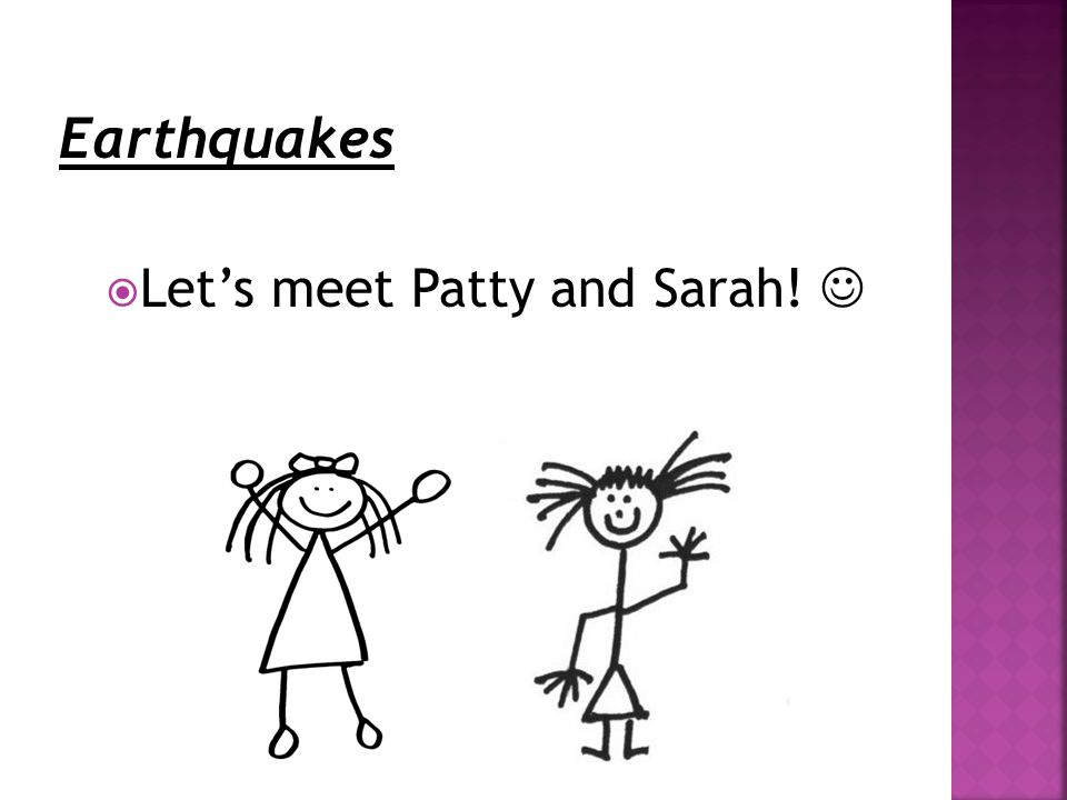  Let's meet Patty and Sarah!
