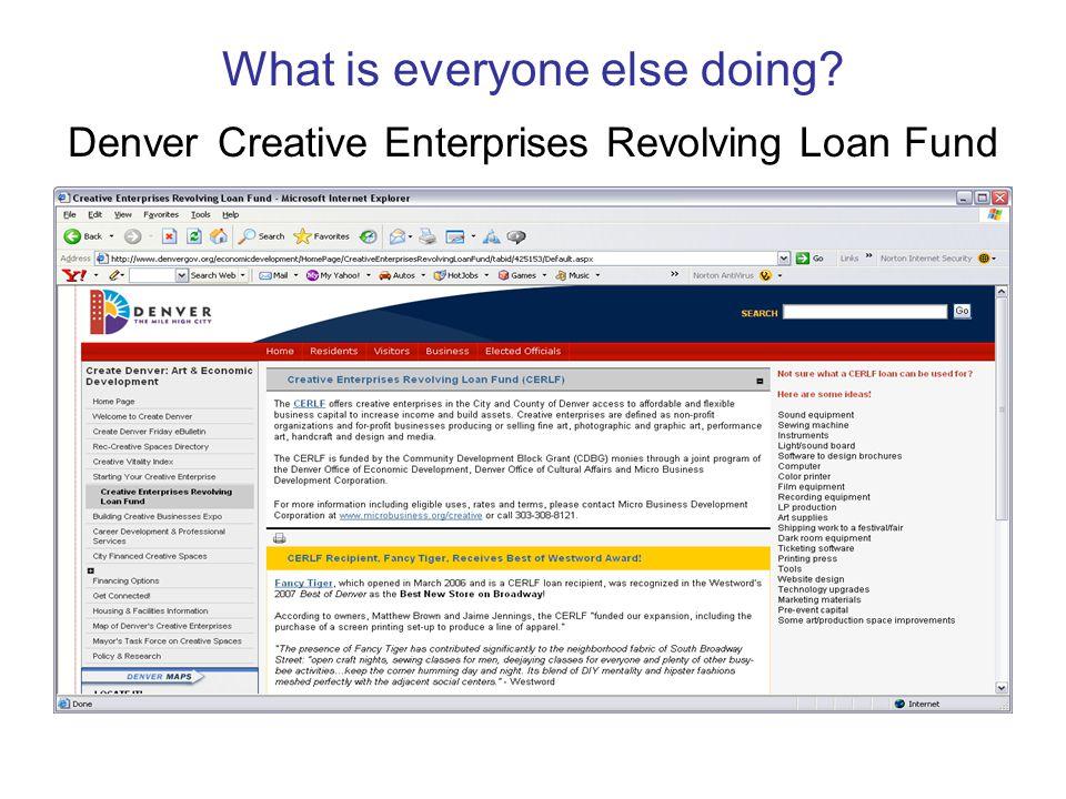 What is everyone else doing? Denver Creative Enterprises Revolving Loan Fund