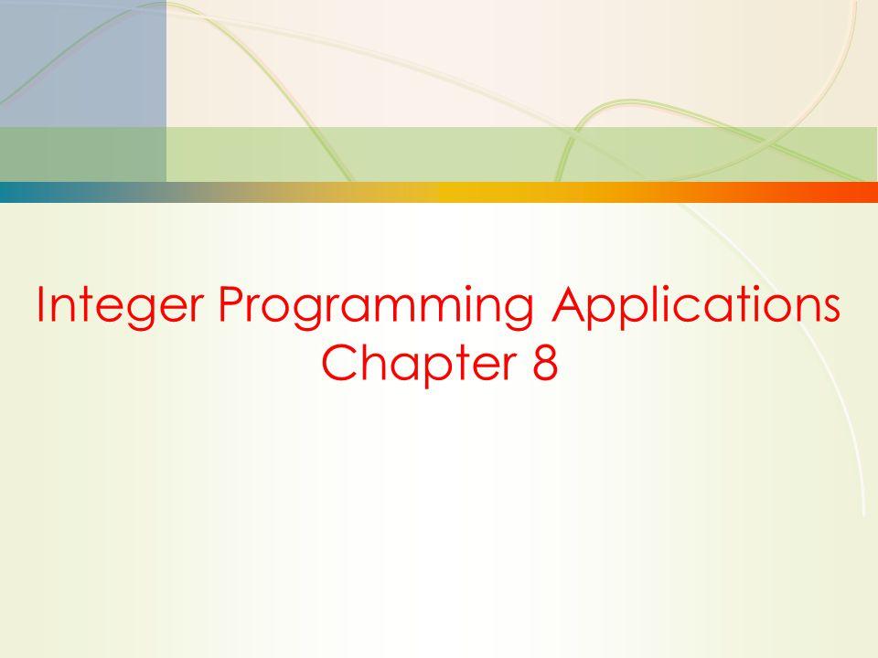 17 Integer Programming Applications Chapter 8