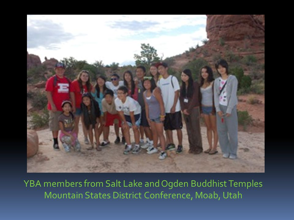 YBA members from Salt Lake and Ogden Buddhist Temples Mountain States District Conference, Moab, Utah