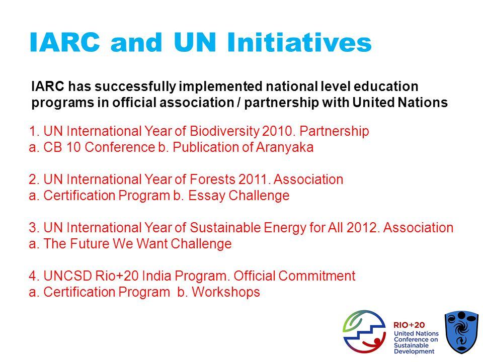 IARC and UN Initiatives 1. UN International Year of Biodiversity 2010.