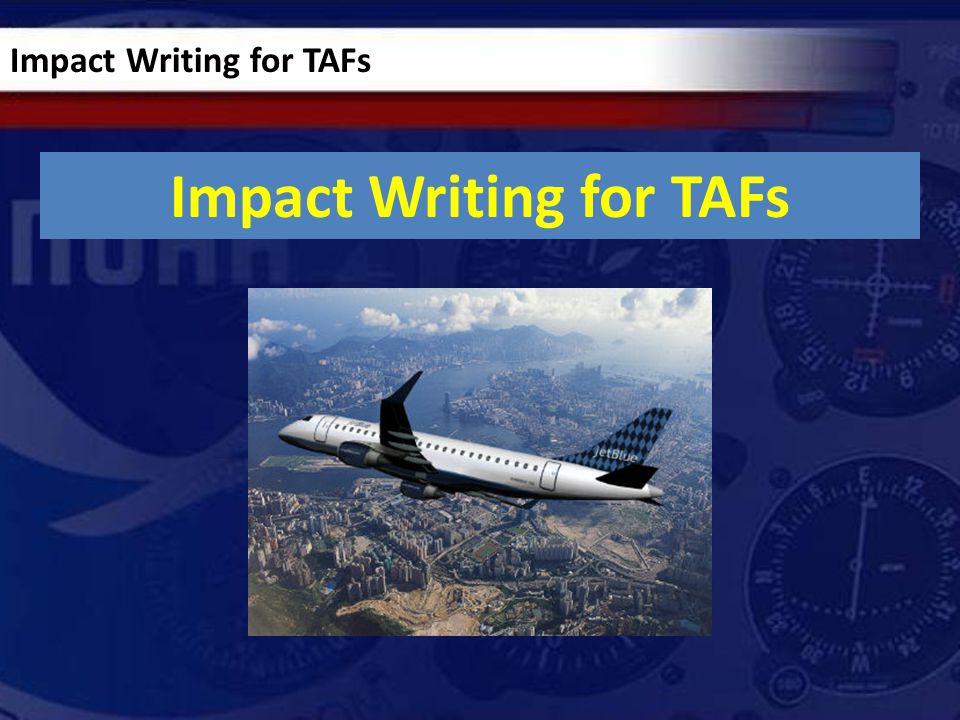 Impact Writing for TAFs
