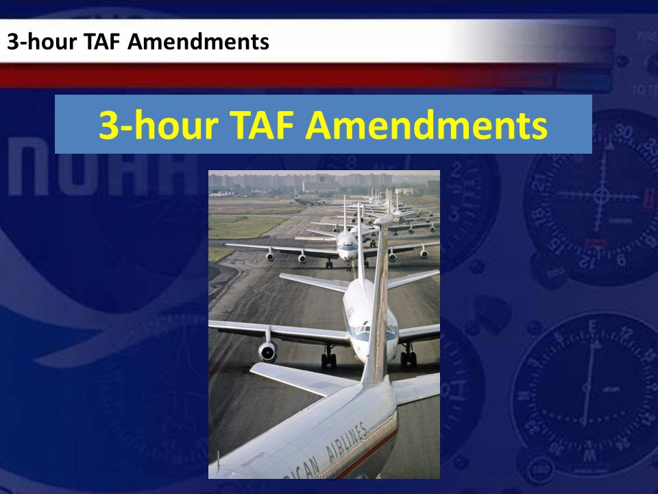 29 WFOs (Nationally) who have OEP TAF site(s) 20 WFOs issuing 3-hour TAF Amendments 9 WFOs remaining… Over half way there.