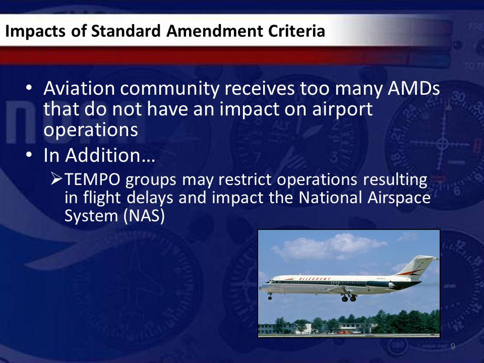 Impacts of Standard Amendment Criteria Aviation community receives too many AMDs that do not have an impact on airport operations In Addition…  TEMPO
