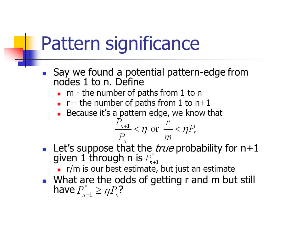 Pattern significance Say we found a potential pattern-edge from nodes 1 to n.
