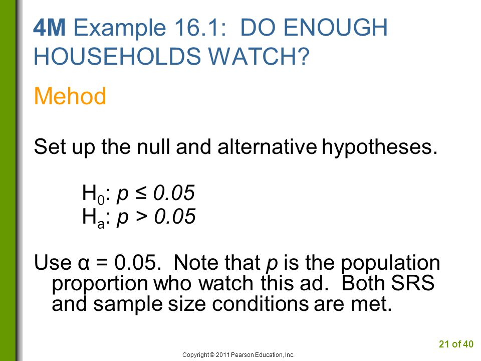 4M Example 16.1: DO ENOUGH HOUSEHOLDS WATCH. Mehod Set up the null and alternative hypotheses.