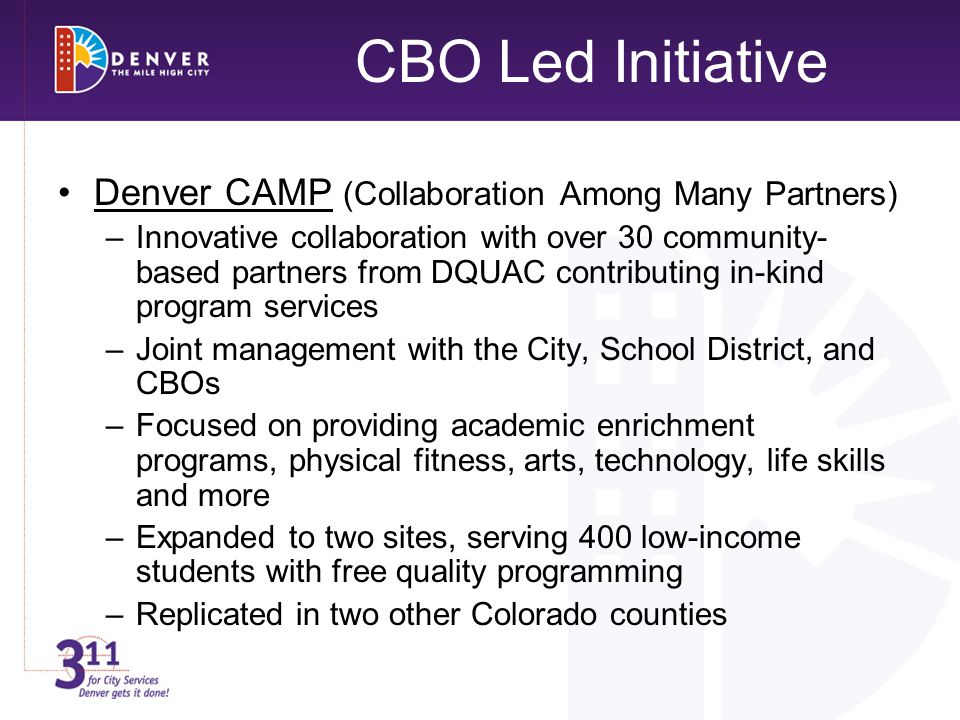 Denver CAMP (Collaboration Among Many Partners) –Innovative collaboration with over 30 community- based partners from DQUAC contributing in-kind progr