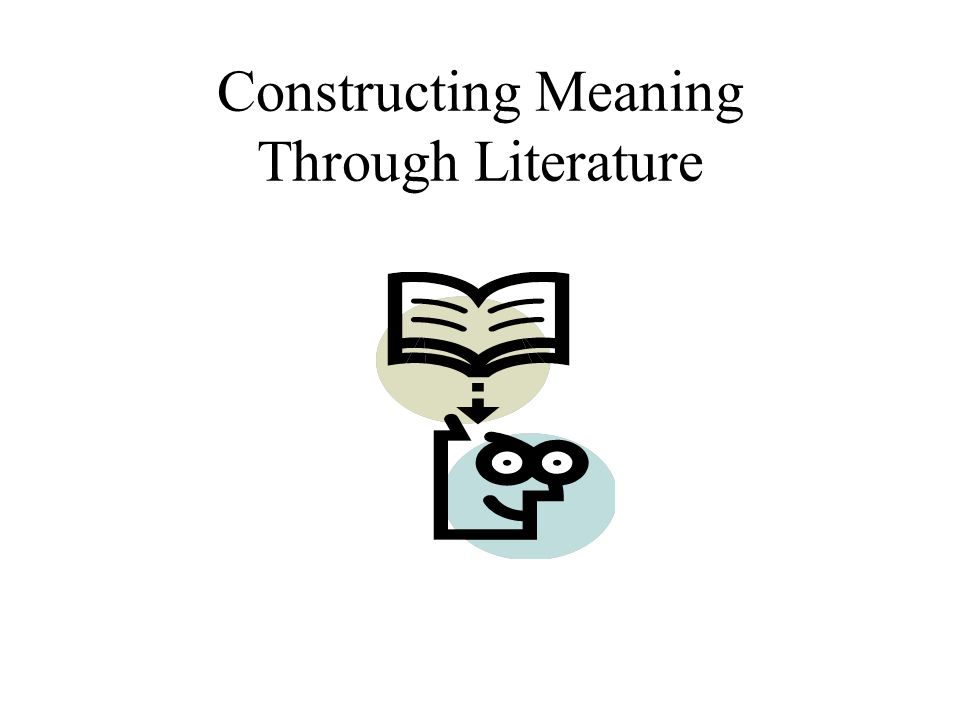 Constructing Meaning Through Literature