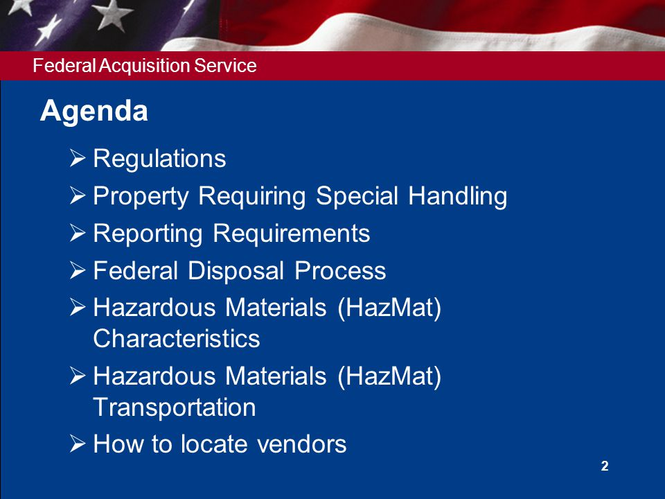 Federal Acquisition Service 2 Agenda  Regulations  Property Requiring Special Handling  Reporting Requirements  Federal Disposal Process  Hazardo