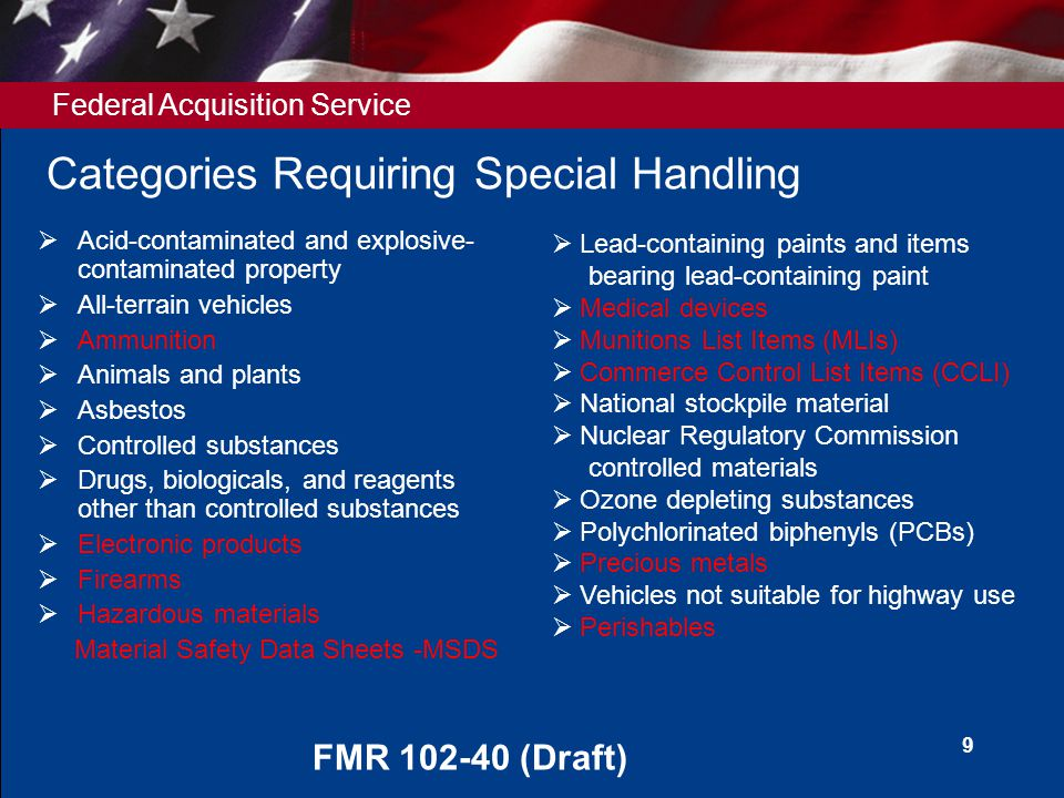 Federal Acquisition Service 9 Categories Requiring Special Handling  Acid-contaminated and explosive- contaminated property  All-terrain vehicles 