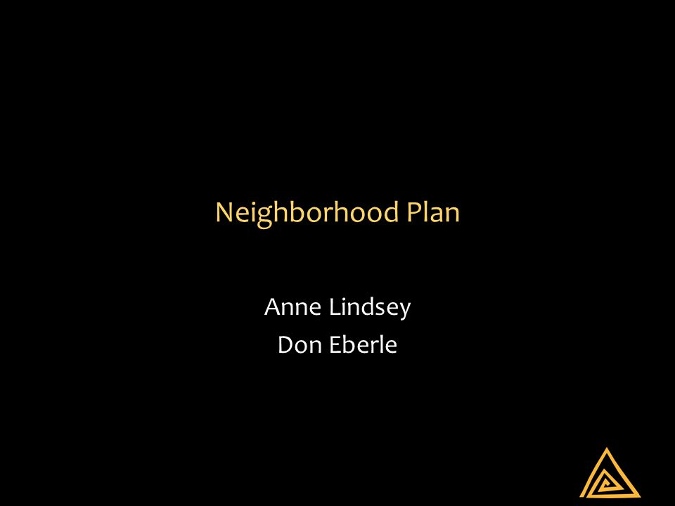 Neighborhood Plan Anne Lindsey Don Eberle