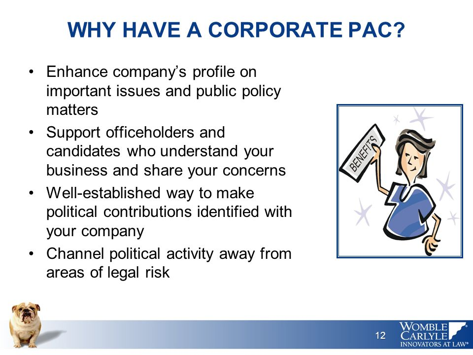 WHY HAVE A CORPORATE PAC.