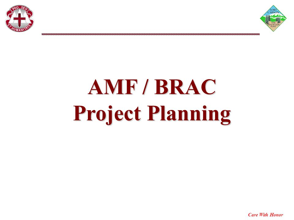 Care With Honor AMF / BRAC Project Planning