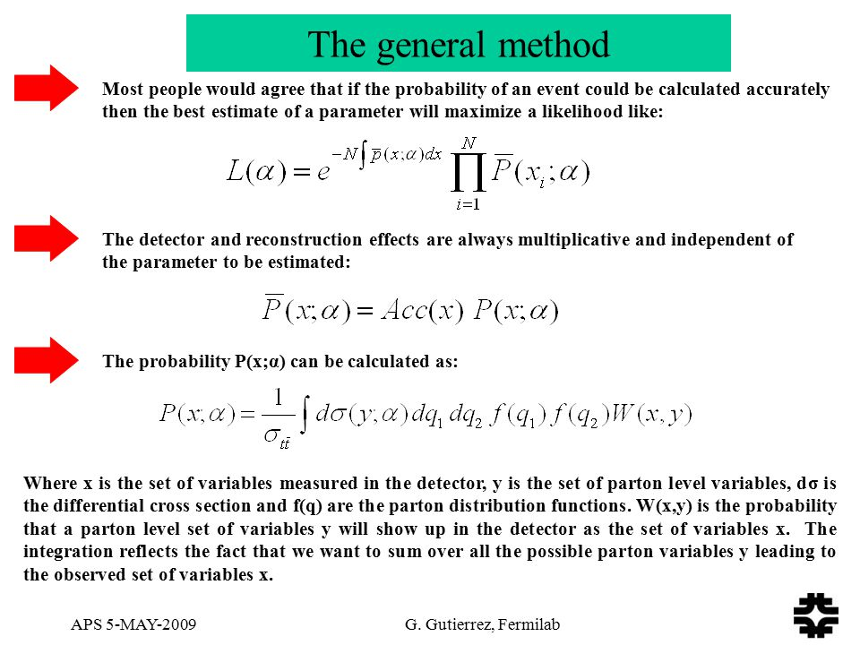 APS 5-MAY-2009 G. Gutierrez, Fermilab The general method Most people would agree that if the probability of an event could be calculated accurately th