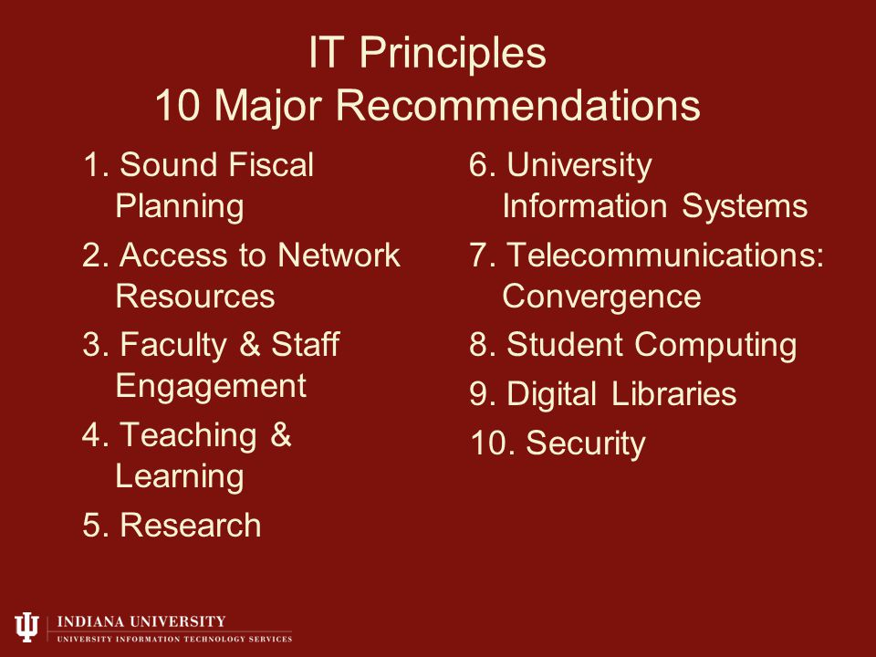 IT Principles 10 Major Recommendations 1. Sound Fiscal Planning 2.