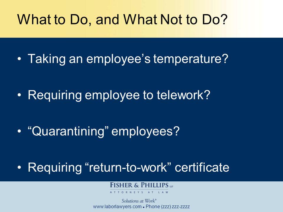 www.laborlawyers.com ● Phone (zzz) zzz-zzzz What to Do, and What Not to Do.