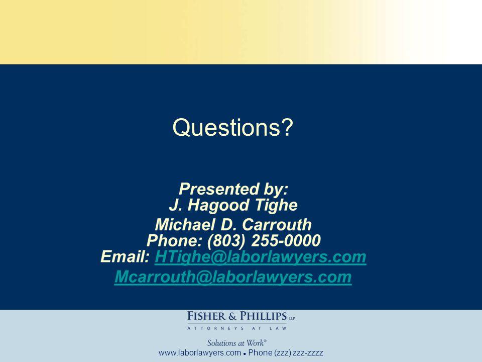 www.laborlawyers.com ● Phone (zzz) zzz-zzzz Questions