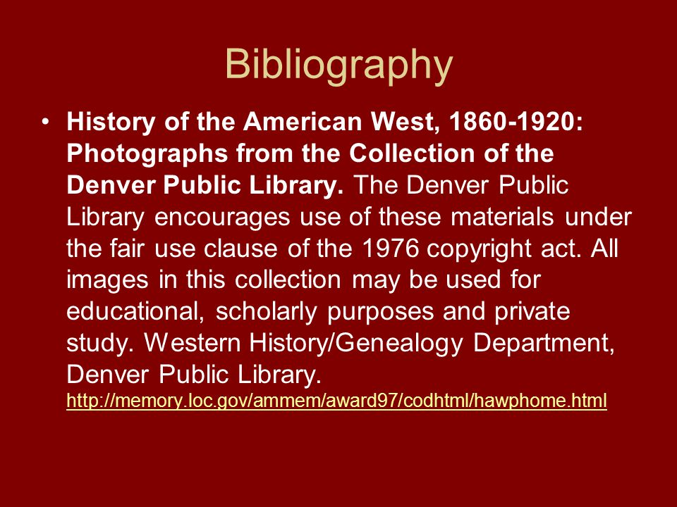 Bibliography History of the American West, 1860-1920: Photographs from the Collection of the Denver Public Library.