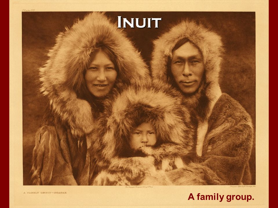 Inuit A family group.