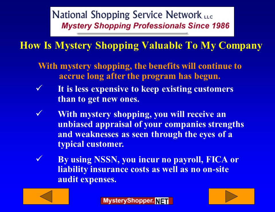 How Is Mystery Shopping Valuable To My Company It is less expensive to keep existing customers than to get new ones.